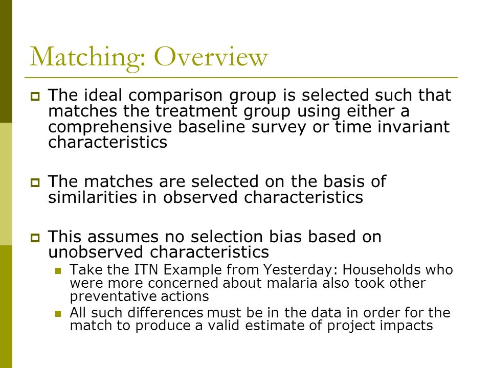 Matching Methods  Matching: Overview  The ideal comparison
