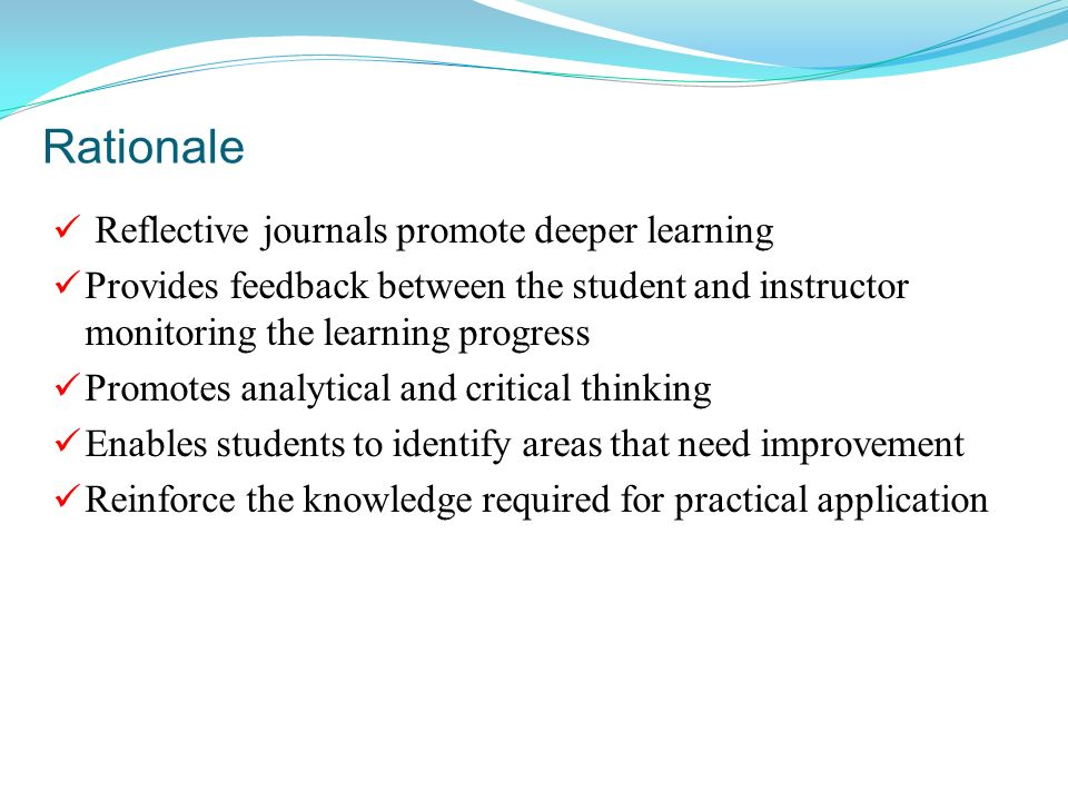 4 rationale reflective journals promote deeper learning provides feedback between the student and instructor monitoring the learning progress promotes