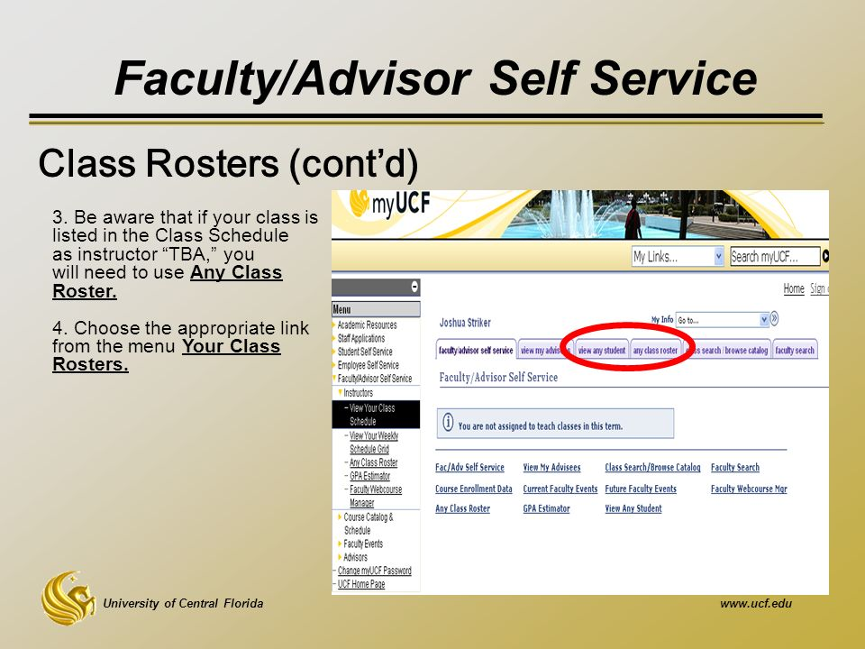 University of Central Floridawww.ucf.edu Faculty/Advisor Self Service Class Rosters (cont'd) 3.