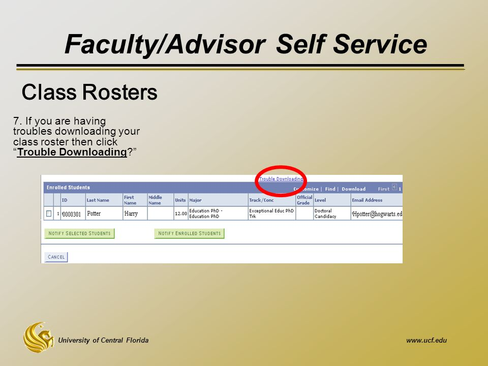 University of Central Floridawww.ucf.edu Faculty/Advisor Self Service Class Rosters 7.