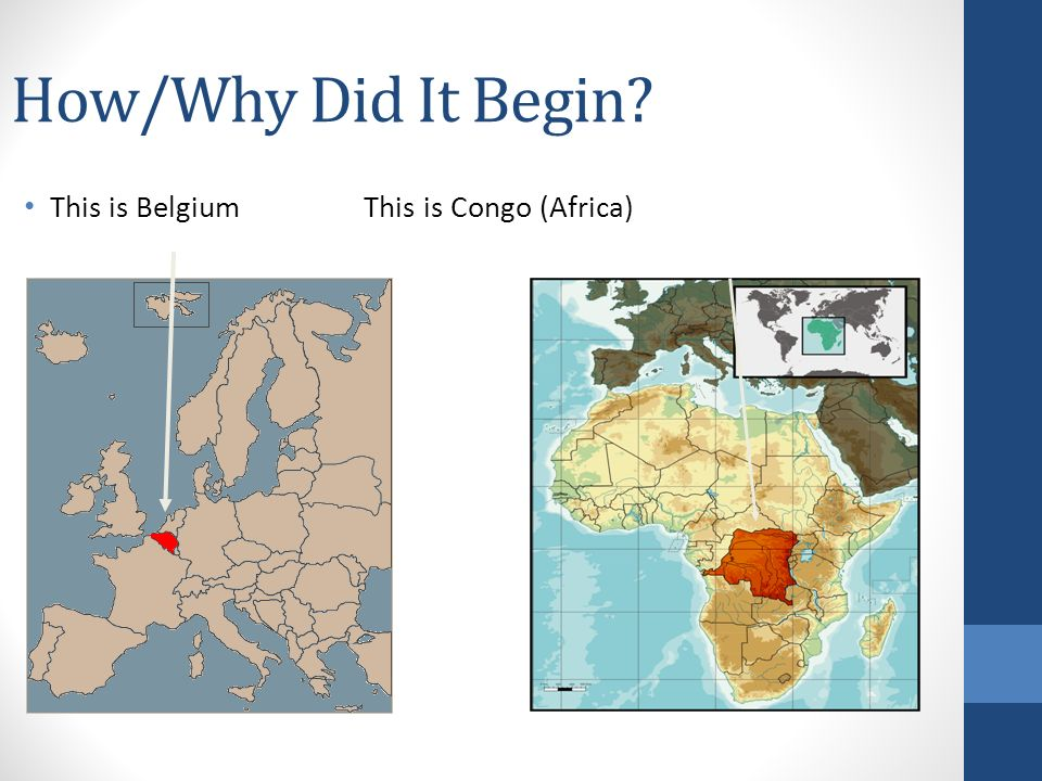 How/Why Did It Begin This is Belgium This is Congo (Africa)