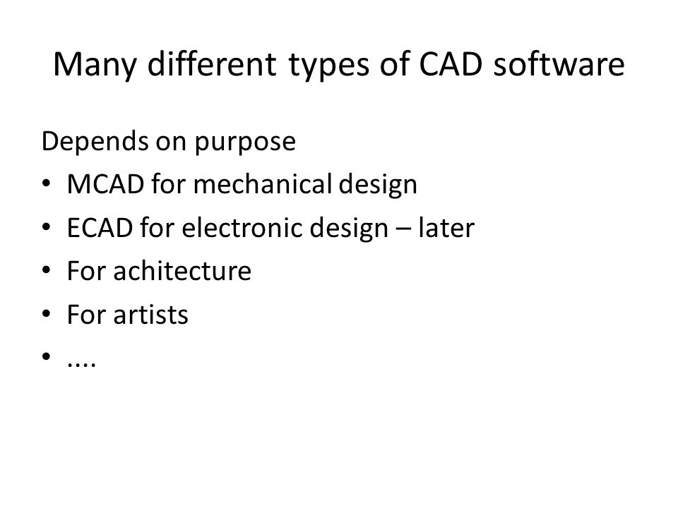 Mcad Mechanical Computed Aided Design Many Different Types Of Cad Software Depends On Purpose Mcad For Mechanical Design Ecad For Electronic Design Ppt Download