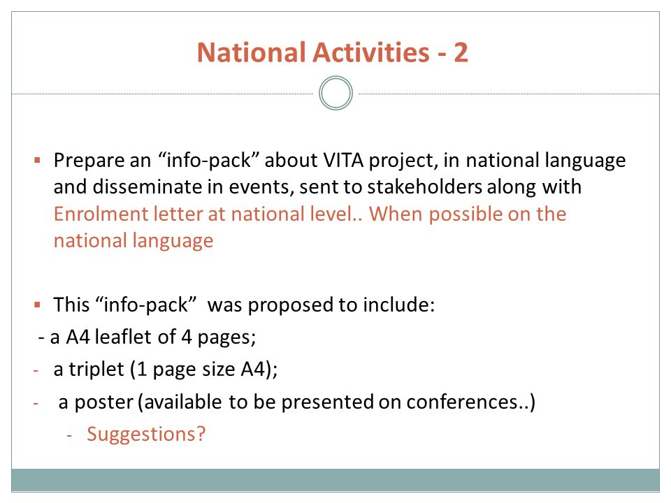 National Activities - 2  Prepare an info-pack about VITA project, in national language and disseminate in events, sent to stakeholders along with Enrolment letter at national level..