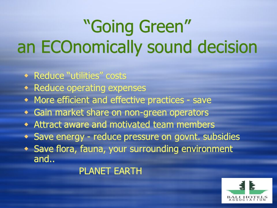 Going Green An Economically Sound Decision Bali Hotel Association