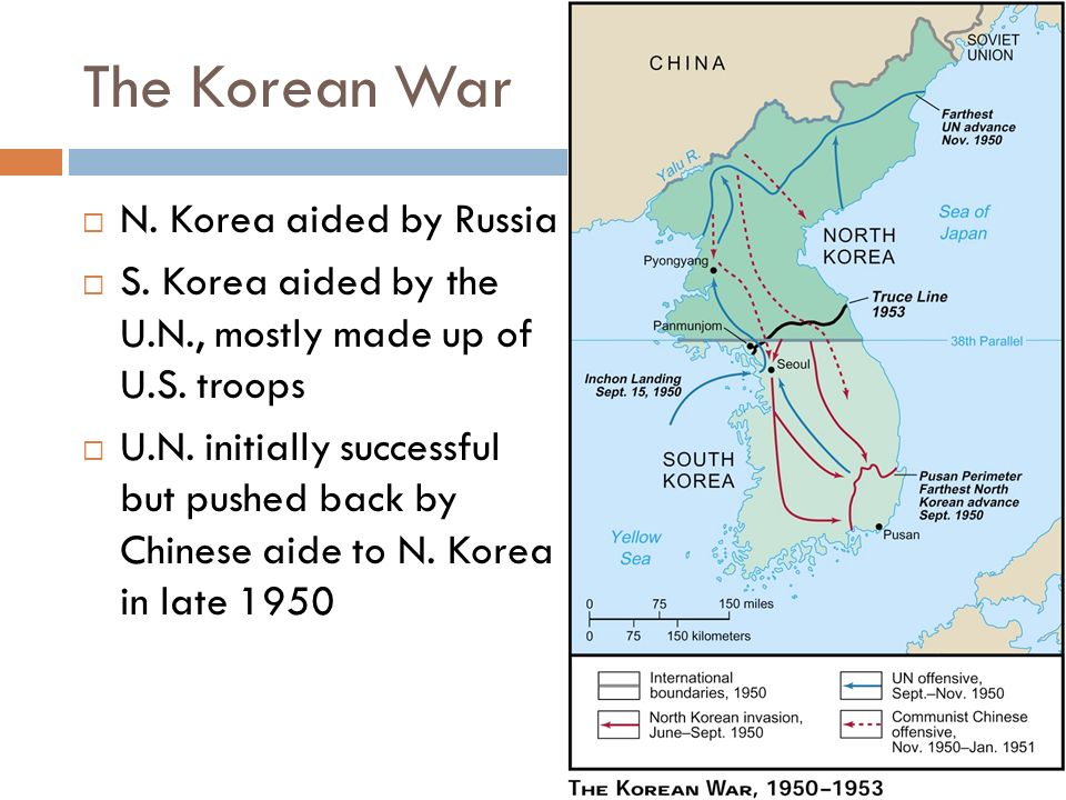 The Korean War  N. Korea aided by Russia  S. Korea aided by the U.N., mostly made up of U.S.