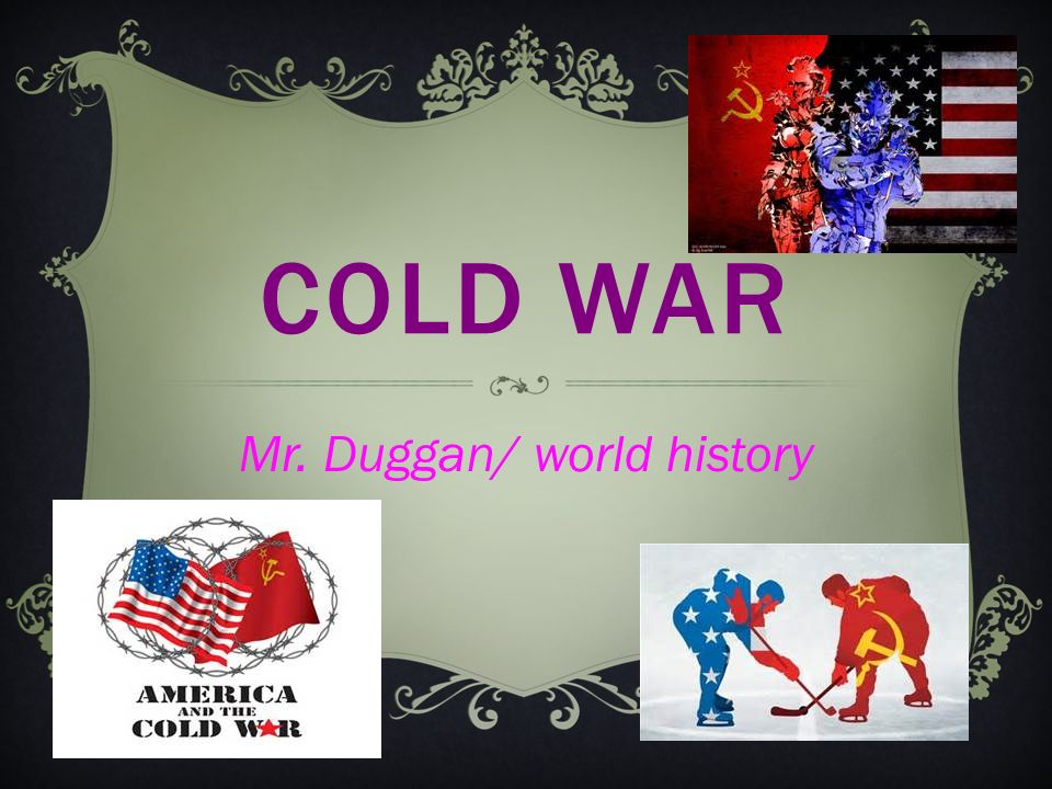 COLD WAR Mr. Duggan/ world history