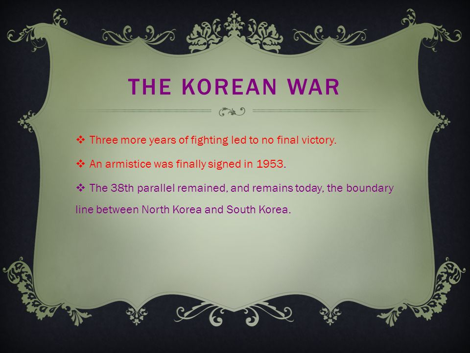 THE KOREAN WAR  Three more years of fighting led to no final victory.