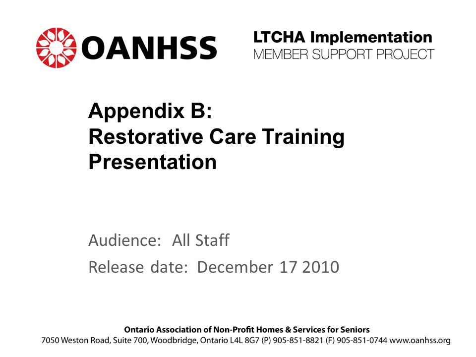 Appendix B: Restorative Care Training Presentation Audience: All Staff Release date: December