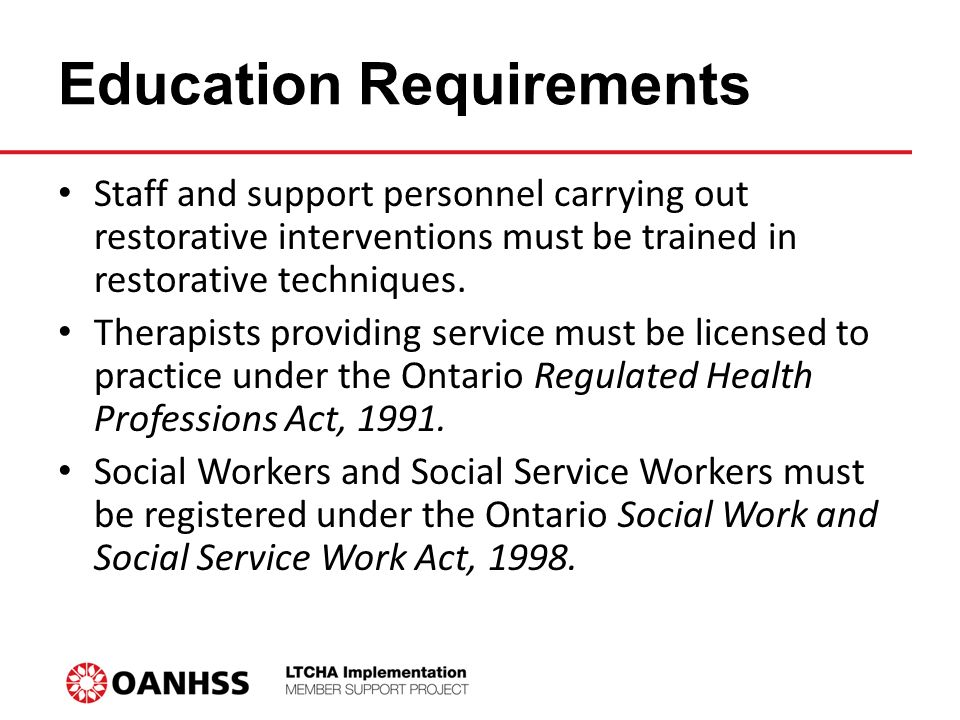 Education Requirements Staff and support personnel carrying out restorative interventions must be trained in restorative techniques.