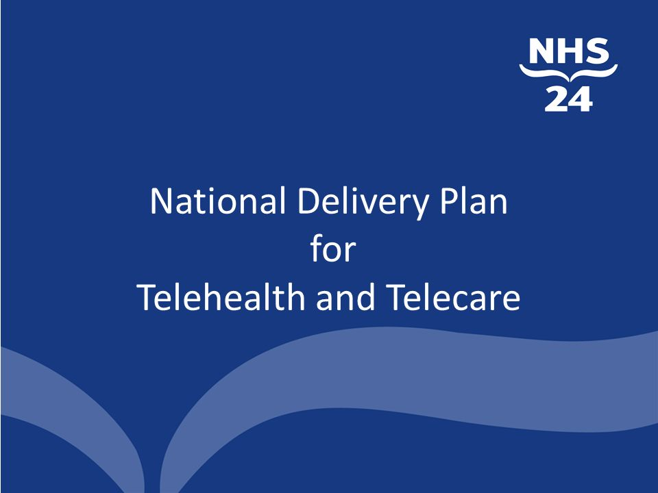 National Delivery Plan for Telehealth and Telecare