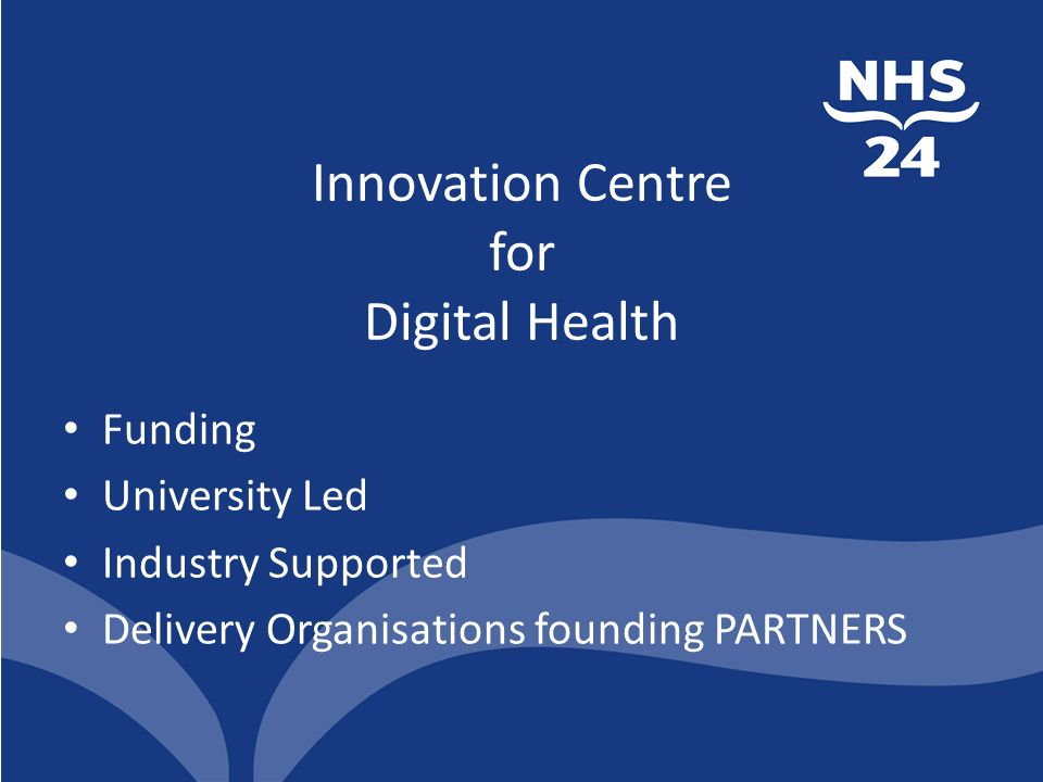 Innovation Centre for Digital Health Funding University Led Industry Supported Delivery Organisations founding PARTNERS