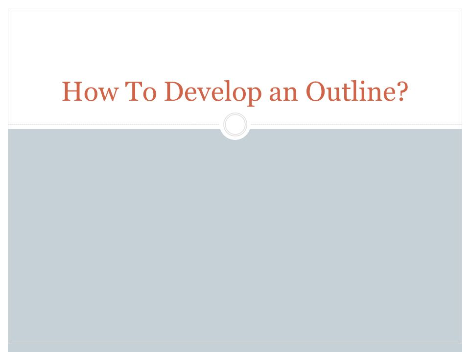 how to develop an outline