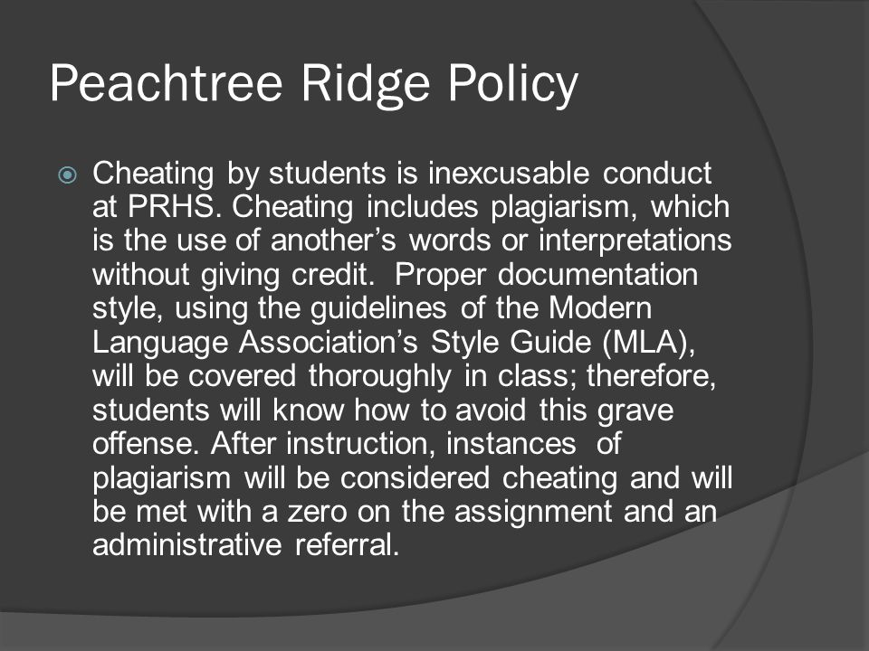 Peachtree Ridge Policy  Cheating by students is inexcusable conduct at PRHS.