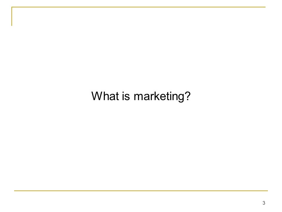 3 What is marketing