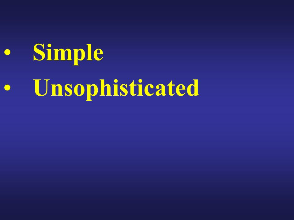 Unsophisticated
