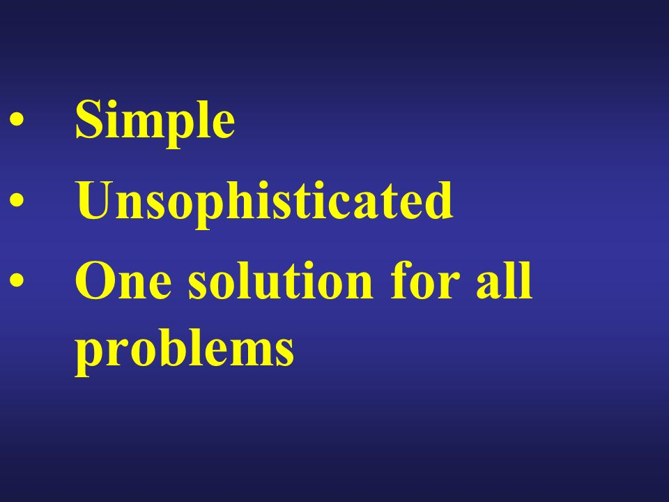 Simple Unsophisticated One solution for all problems