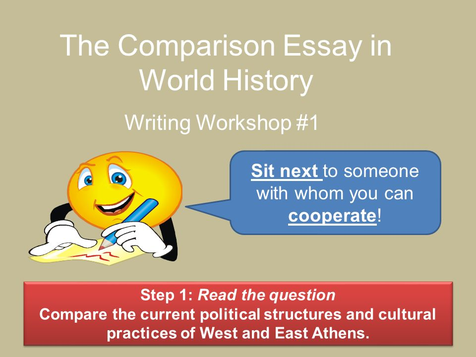 Books Are Our Best Friends Essay The Comparison Essay In World History Writing Workshop  Sit Next To  Someone With Whom My Antonia Essay also Writing A Comparison Contrast Essay The Comparison Essay In World History Writing Workshop  Sit Next  School Days Essay