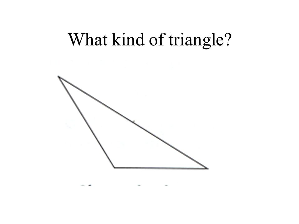 What kind of triangle