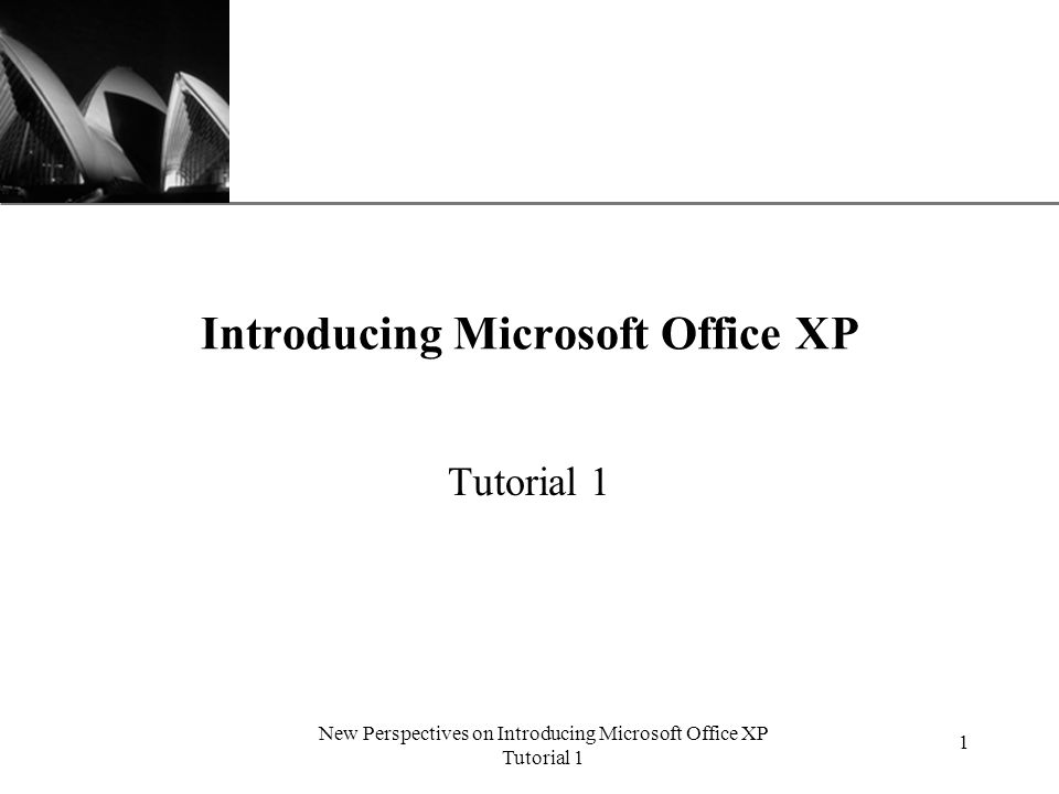 XP New Perspectives on Introducing Microsoft Office XP Tutorial 1 1 Introducing Microsoft Office XP Tutorial 1
