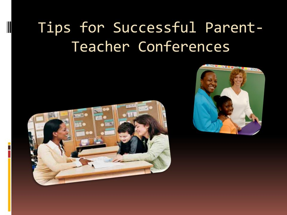 Tips For Successful Parent Teacher >> Tips For Successful Parent Teacher Conferences Conferences Should