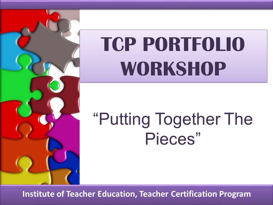 Tcp Portfolio Workshop Institute Of Teacher Education Teacher