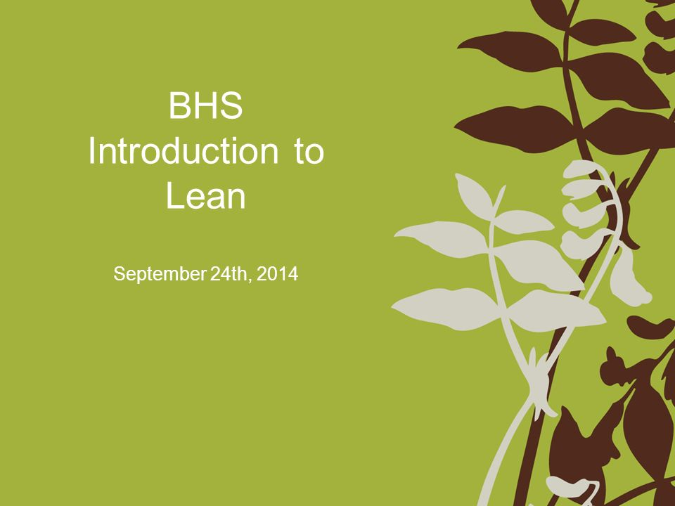 BHS Introduction to Lean September 24th, 2014