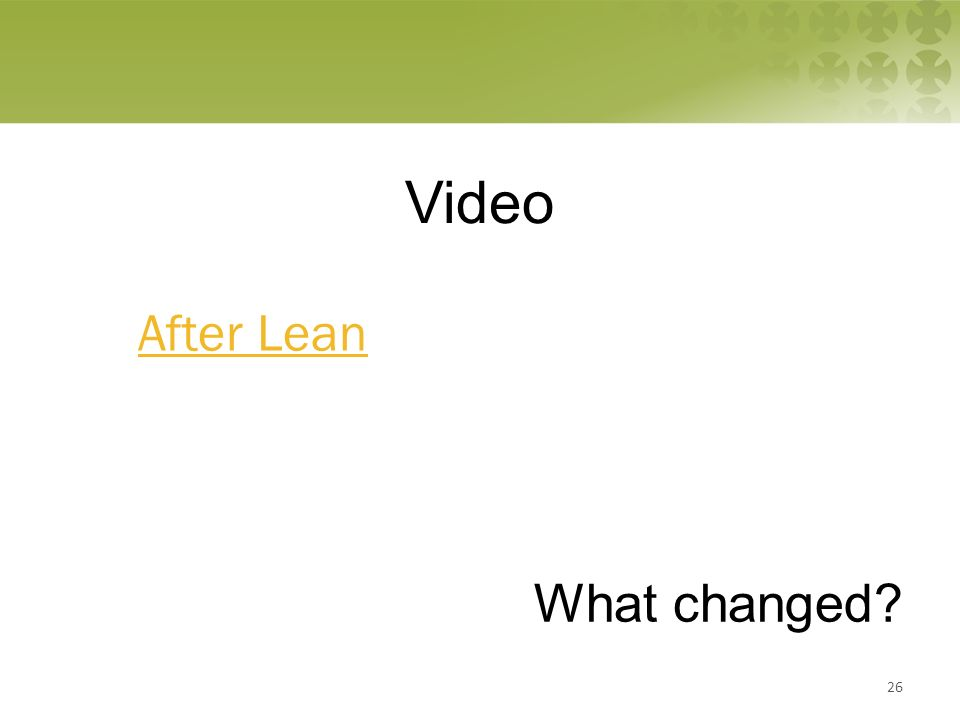 Video What changed After Lean 26