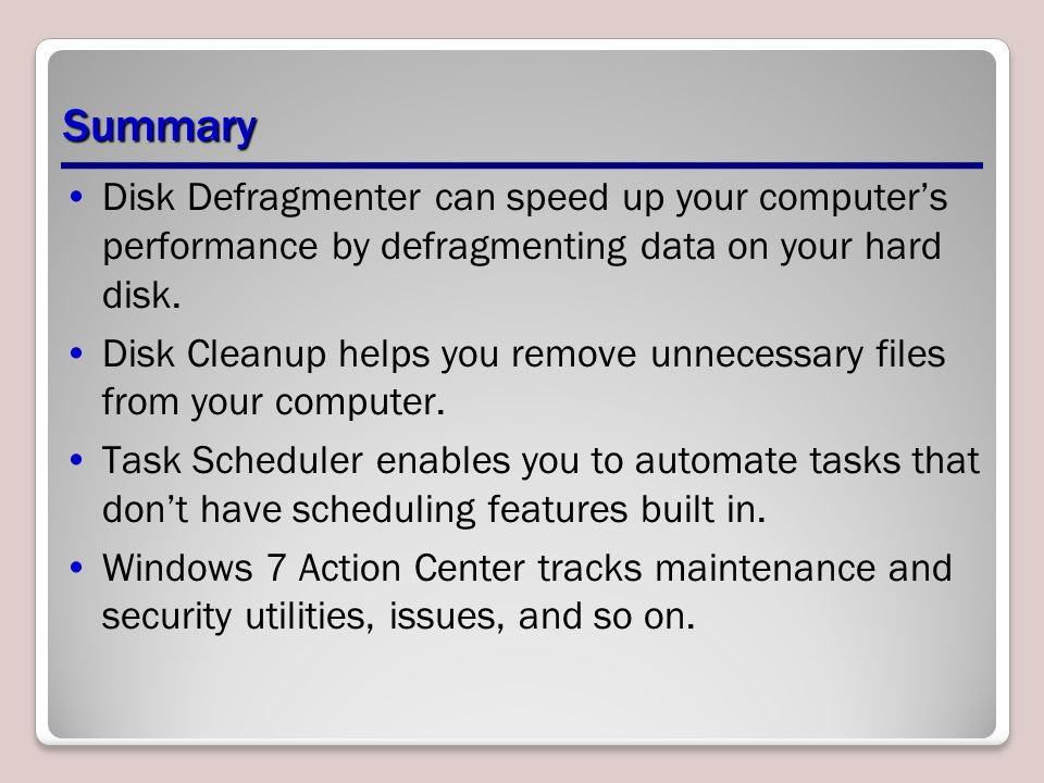 Summary Disk Defragmenter can speed up your computer's performance by defragmenting data on your hard disk.