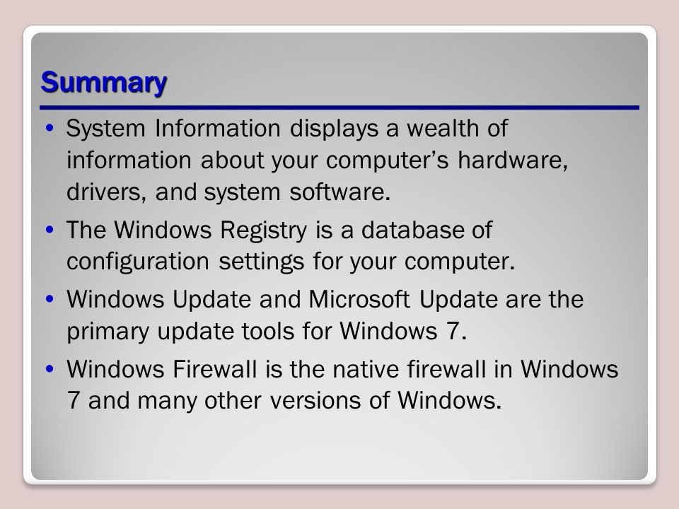 Summary System Information displays a wealth of information about your computer's hardware, drivers, and system software.
