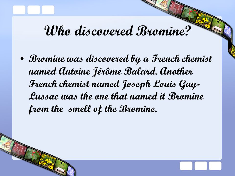 Bromine is gay