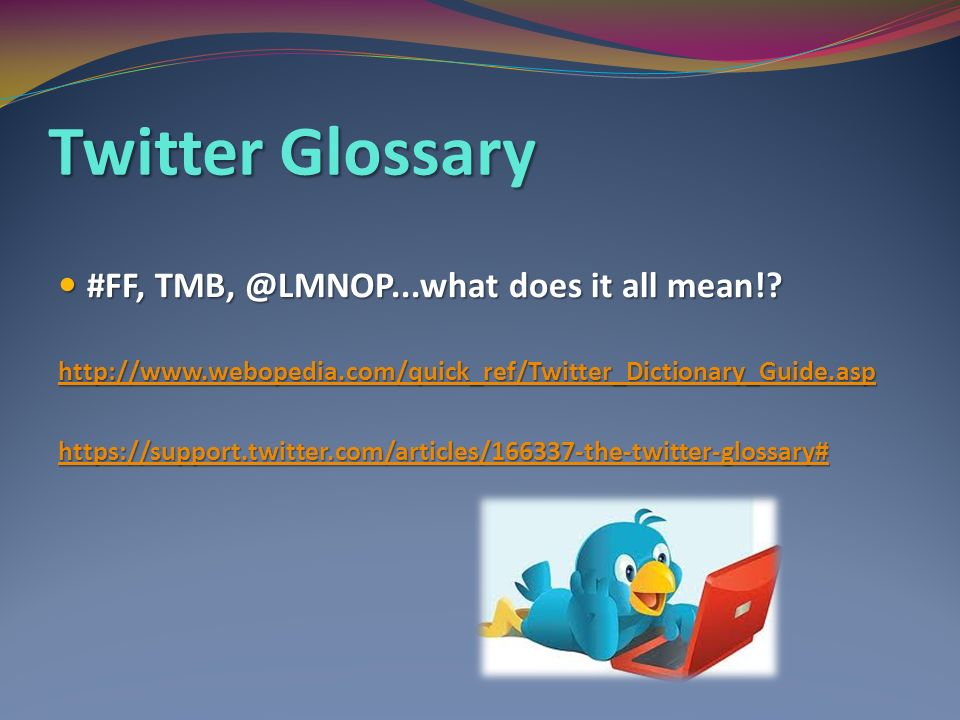 Twitter Glossary #FF, does it all mean!.