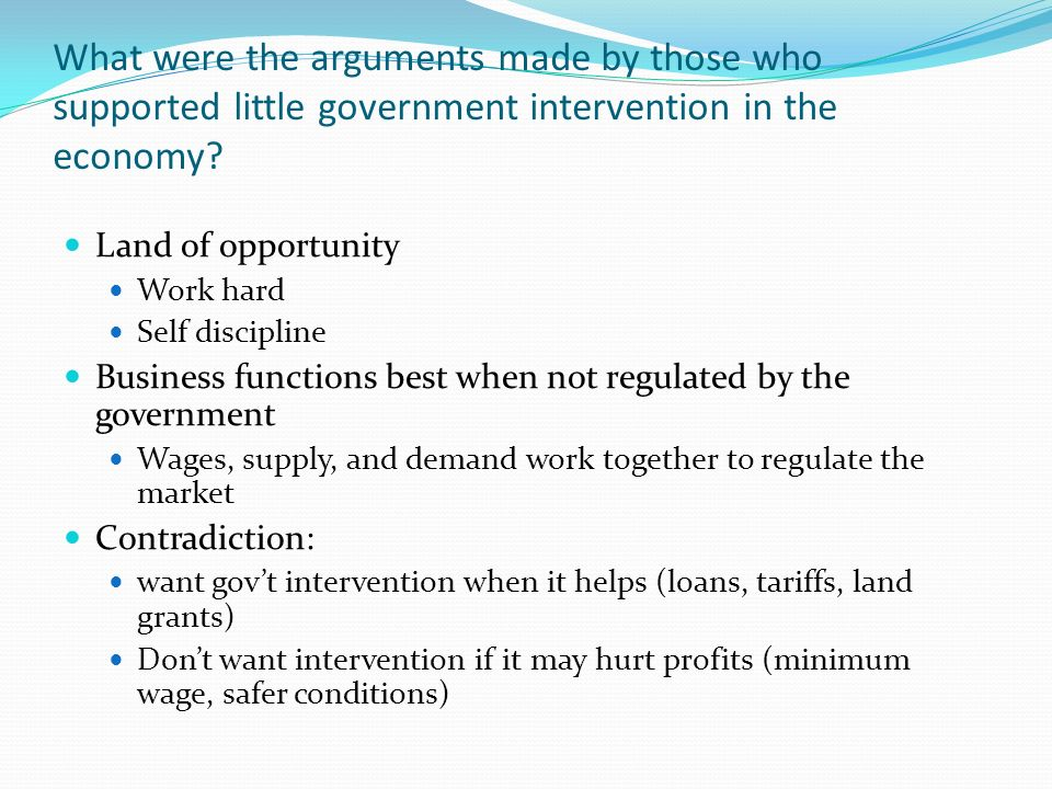 What were the arguments made by those who supported little government intervention in the economy.