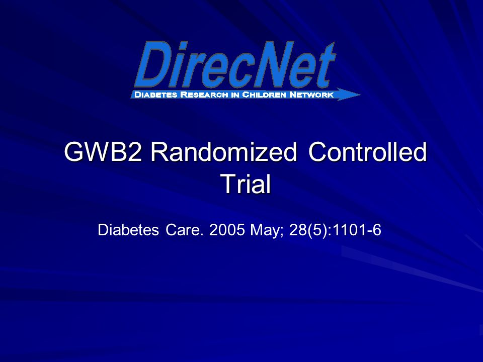 GWB2 Randomized Controlled Trial Diabetes Care May; 28(5):1101-6