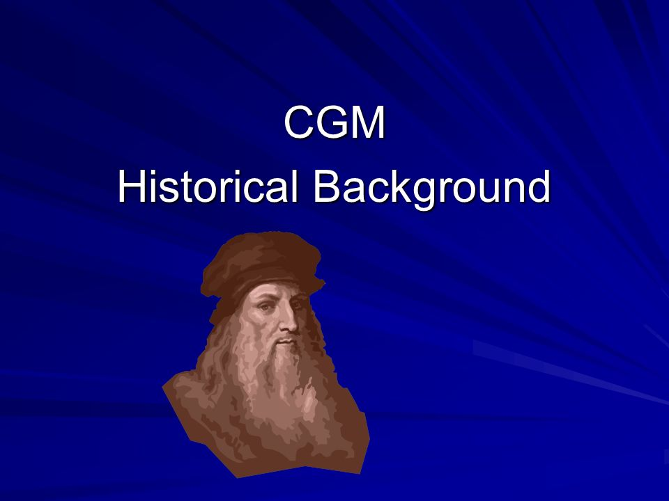 CGM Historical Background