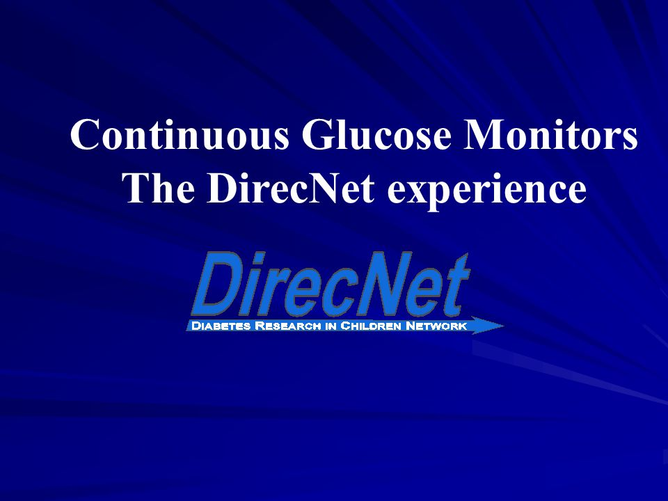 Continuous Glucose Monitors The DirecNet experience