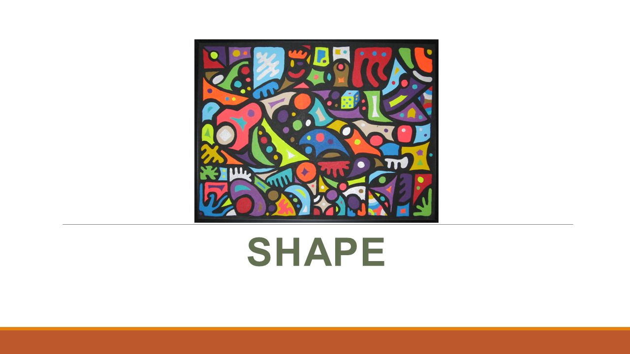 shape. shape: an element of art referring to a two- dimensional area