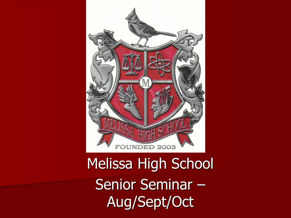Melissa High School Senior Seminar – Aug/Sept/Oct