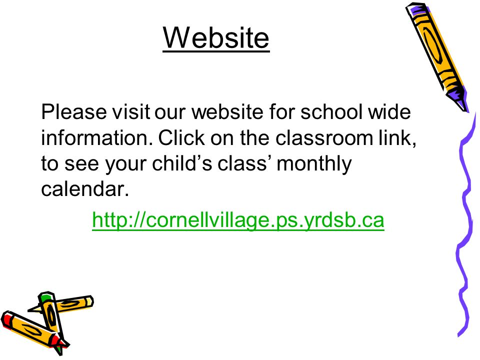 Website Please visit our website for school wide information.