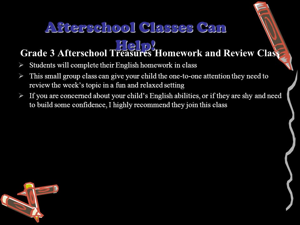 Afterschool Classes Can Help.