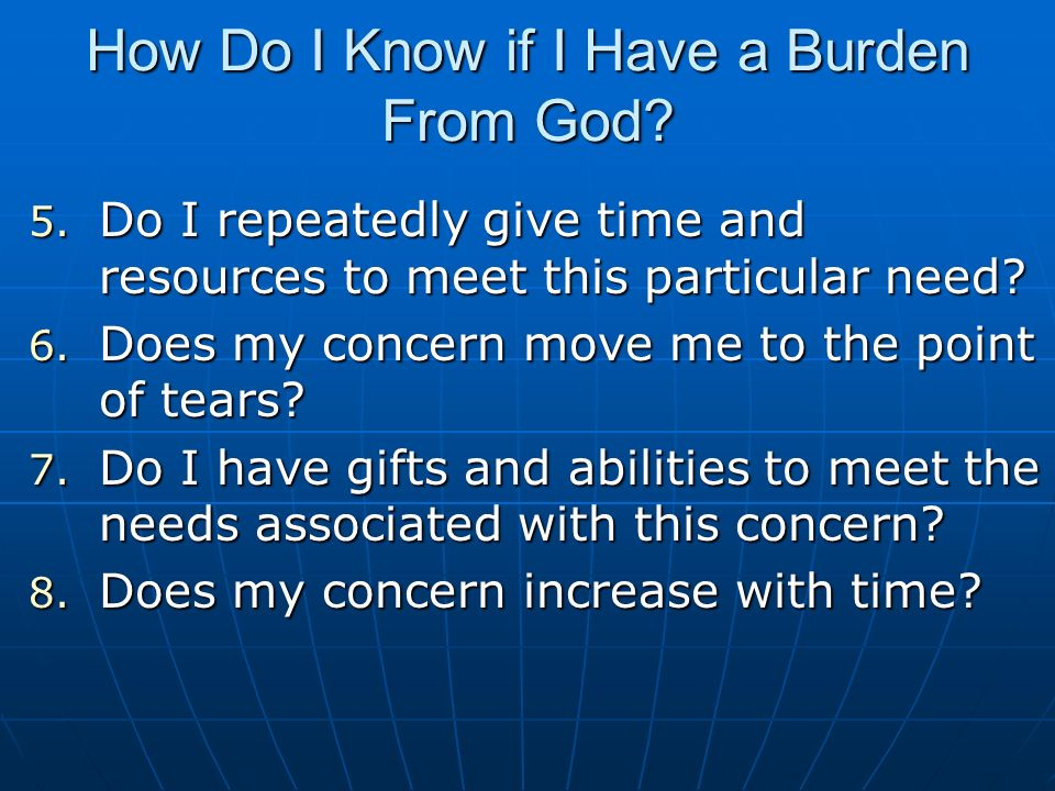 How Do I Know if I Have a Burden From God. 5.