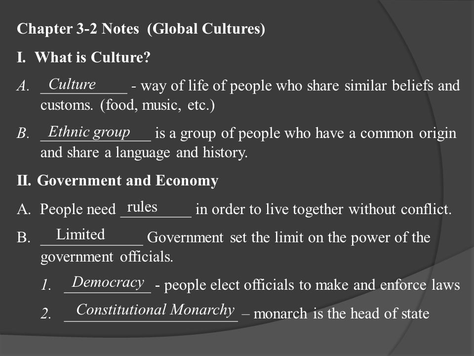 Chapter 3-2 Notes (Global Cultures) I. What is Culture.