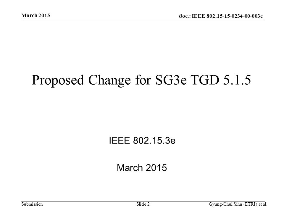 doc.: IEEE e Submission Proposed Change for SG3e TGD IEEE e March 2015 Gyung-Chul Sihn (ETRI) et al.Slide 2