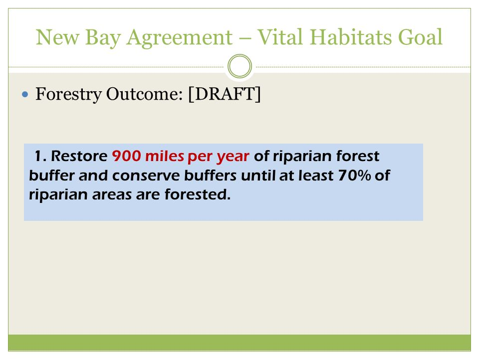 Forestry Outcome: [DRAFT] New Bay Agreement – Vital Habitats Goal 1.