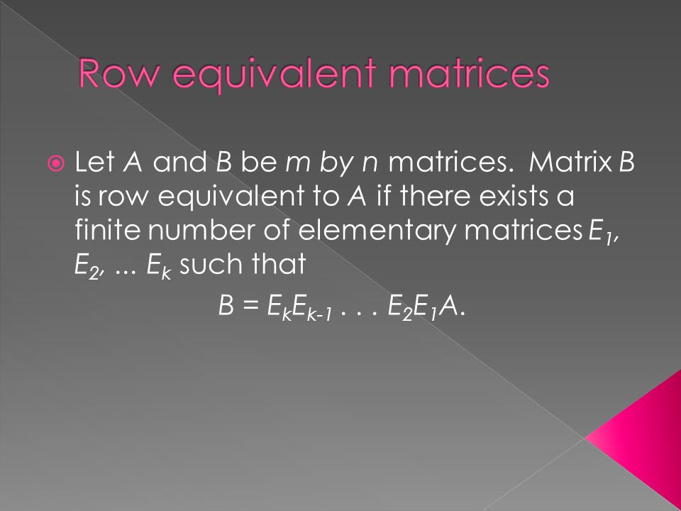  Let A and B be m by n matrices.