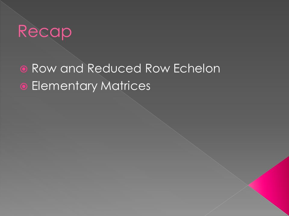  Row and Reduced Row Echelon  Elementary Matrices
