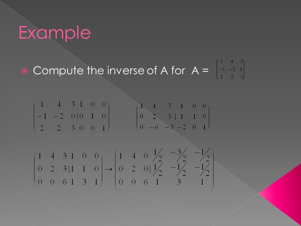  Compute the inverse of A for A =