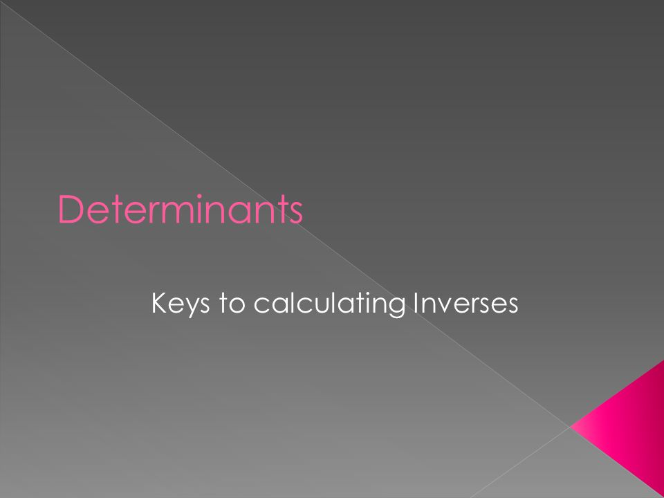 Keys to calculating Inverses