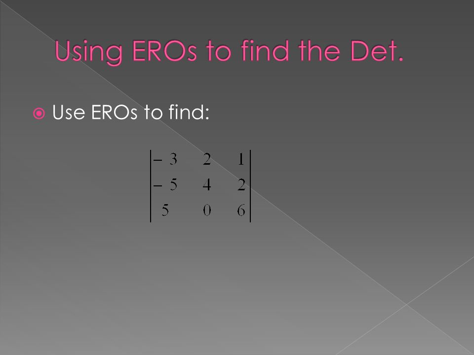  Use EROs to find: