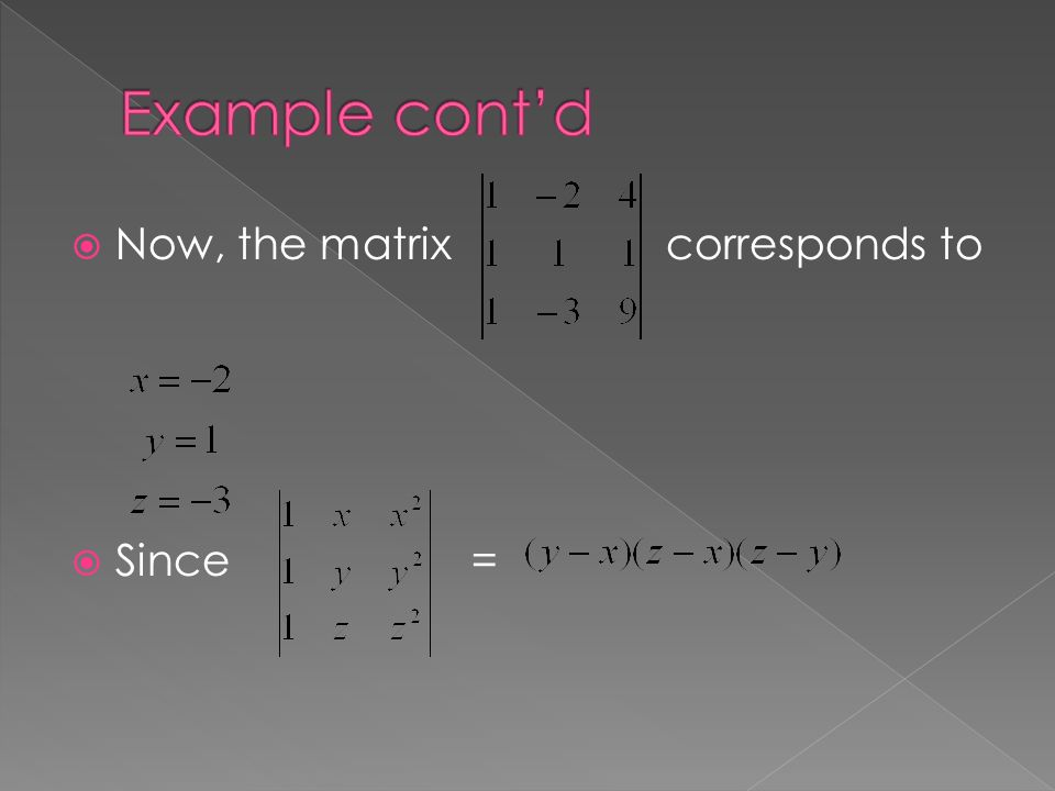 Now, the matrix corresponds to  Since =