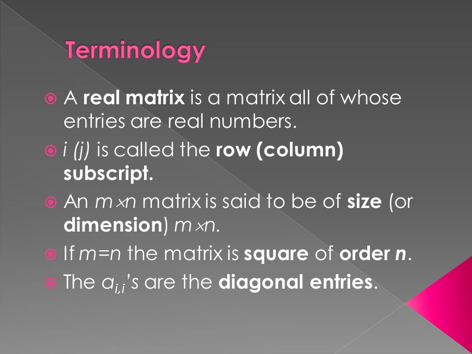  A real matrix is a matrix all of whose entries are real numbers.
